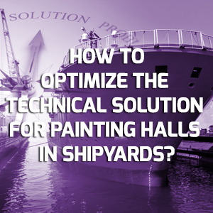 Find out how to optimize the technical solution for painting halls, for getting a high quality anticorrosive protection with a reasonable cost?