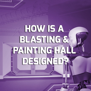 How is a blasting and painting hall designed  based on the specific needs in your shipyard?