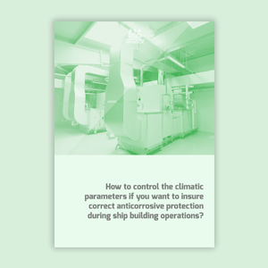 How to control the climatic parameters if you want to insure the anticorrosive protection during ship building operations?